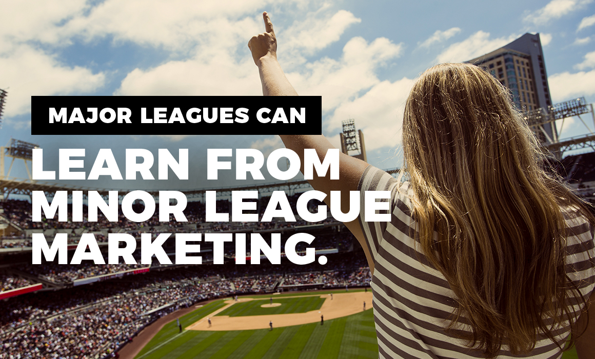 Major league sports franchises can learn a lot from the minor leagues.